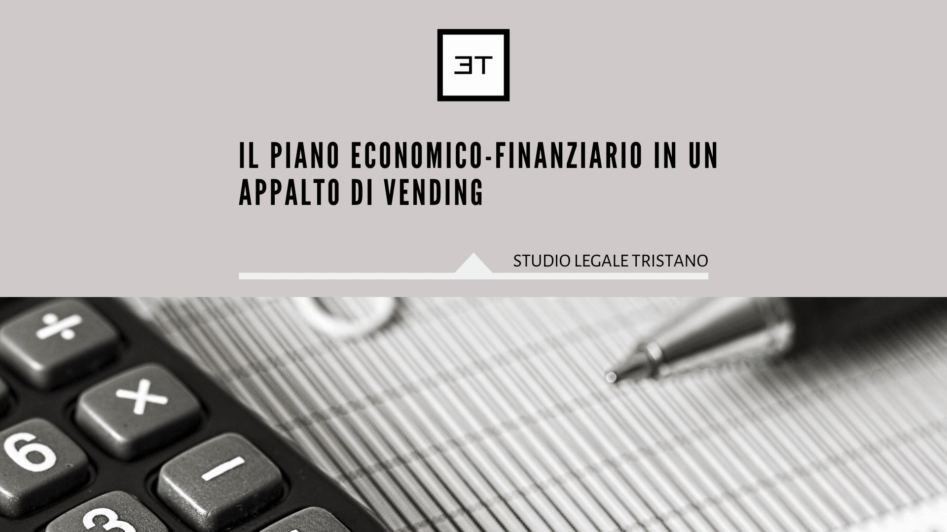 Il Piano Economico-Finanziario in un appalto di Vending